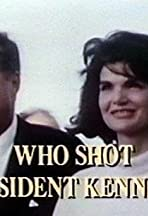 Who Shot President Kennedy?