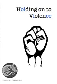 Holding on to Violence Poster