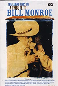Primary photo for The Legend Lives On: A Tribute to Bill Monroe