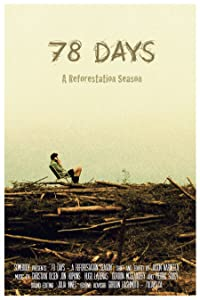 Watch it movie links 78 Days: A Tree Planting Documentary [WEBRip]