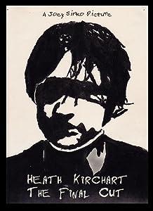 New english movies downloads Heath Kirchart: The Final Cut [WQHD]