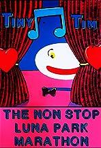 Tiny Tim - The Luna Park Marathon