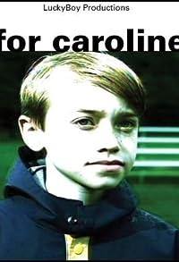 Primary photo for For Caroline