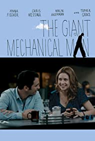 The Giant Mechanical Man (2012) Poster - Movie Forum, Cast, Reviews