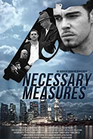 The official poster for Necessary Measures.