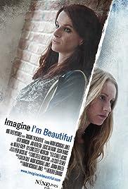Imagine I'm Beautiful Poster