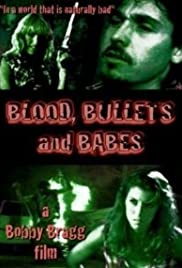 Blood, Bullets and Babes Poster