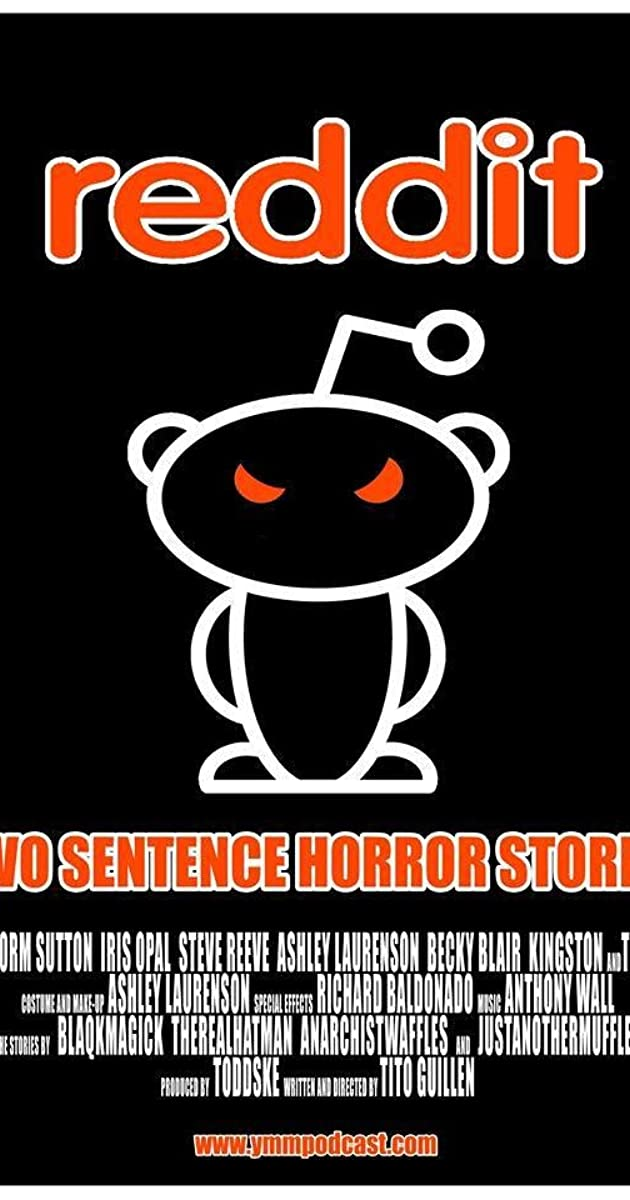 Reddit Two Sentence Horror Stories (2013) - IMDb