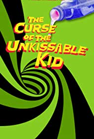 The Curse of the Un-Kissable Kid (2013)