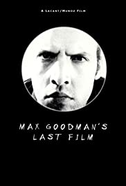 Max Goodman's Last Film Poster