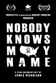 Nobody Knows My Name Poster
