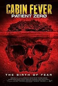 Cabin Fever: Patient Zero (2014) Poster - Movie Forum, Cast, Reviews