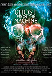 Ghost from the Machine (2010) Poster - Movie Forum, Cast, Reviews