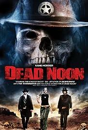 Dead Noon(2007) Poster - Movie Forum, Cast, Reviews