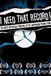 I Need That Record! The Death (or Possible Survival) of the Independent Record Store (2008)