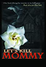Lets Kill Mommy