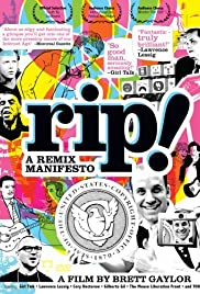 RiP: A Remix Manifesto (2009) Poster - Movie Forum, Cast, Reviews