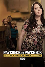 Paycheck to Paycheck: The Life and Times of Katrina Gilbert Poster