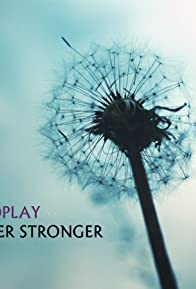 Primary photo for Coldplay: Bigger Stronger