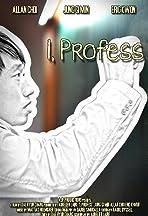 I, Profess