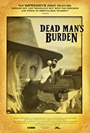 Dead Man's Burden (2012) Poster - Movie Forum, Cast, Reviews