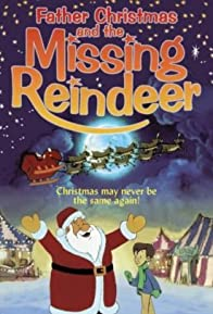 Primary photo for Father Christmas and the Missing Reindeer