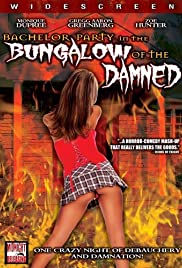 Bachelor Party in the Bungalow of the Damned(2008) Poster - Movie Forum, Cast, Reviews