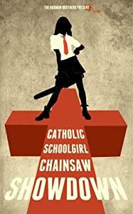 Catholic Schoolgirl Chainsaw Showdown in hindi download