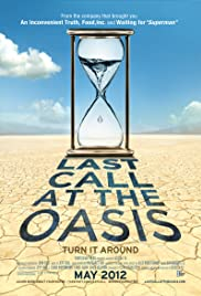 Last Call at the Oasis(2011) Poster - Movie Forum, Cast, Reviews