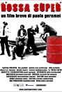 Rossa super (2009) Poster