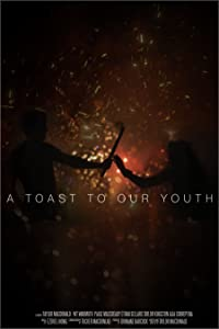 Watch in online movies A Toast to Our Youth by [720x400]