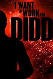 I Want to Work for Diddy Poster - TV Show Forum, Cast, Reviews