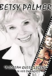 Betsy Palmer: A Scream Queen Legend (2006) 1080p