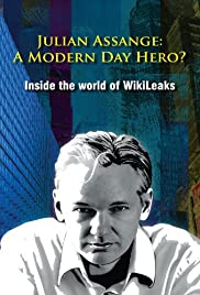 Julian Assange: A Modern Day Hero? Inside the World of Wikileaks Poster