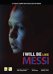 Watch online movie I Will Be Like Messi by [pixels]