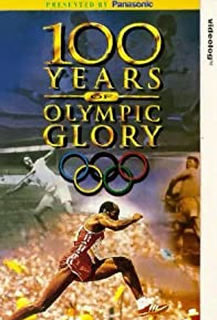 Primary photo for 100 Years of Olympic Glory