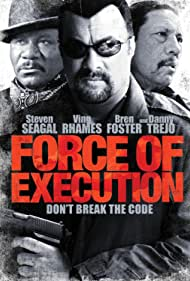 Steven Seagal, Ving Rhames, and Danny Trejo in Force of Execution (2013)