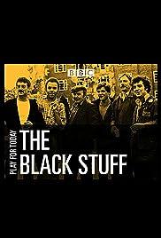 The Black Stuff(1980) Poster - Movie Forum, Cast, Reviews