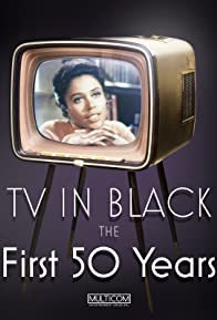 Primary photo for TV in Black: The First Fifty Years