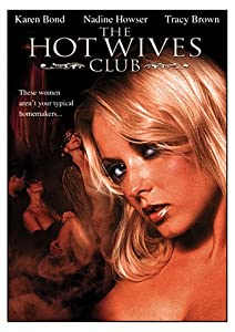 Watch free movie no downloads online The Hot Wives Club USA [x265]