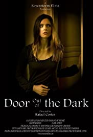 Door Out of the Dark(2007) Poster - Movie Forum, Cast, Reviews