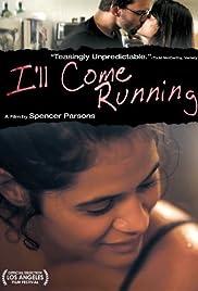 I'll Come Running (2008) filme kostenlos