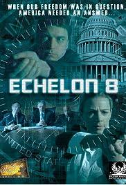 Echelon 8(2009) Poster - Movie Forum, Cast, Reviews