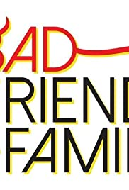 Bad Friends & Family Poster