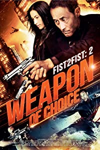 Watch a full movie for free Fist 2 Fist 2: Weapon of Choice USA [1280x720]