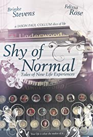 Shy of Normal: Tales of New Life Experiences Poster