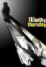 Milky Thursday
