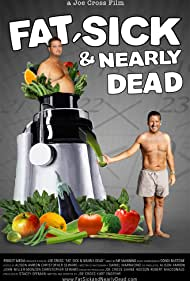 Fat, Sick & Nearly Dead (2010)