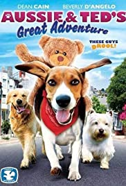 Aussie and Ted's Great Adventure Poster