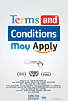 Terms and Conditions May Apply (2013) Poster